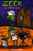 The Collected Zeek the Martian Geek by Brian Cattapan