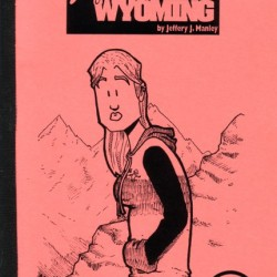 Jeffrey J. Manley's Tour Guide of Joplin, Wyoming