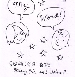 My Word! by Missy Kulik & John Porcellino