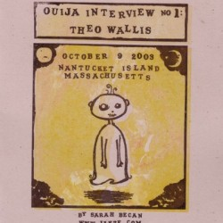 Ouija Interviews #1: Theo by Sarah Becan