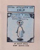 Ouija Interviews #2: Chip by Sarah Becan