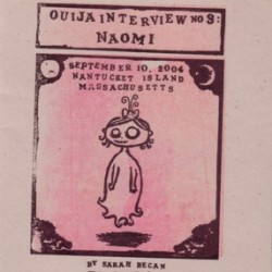 Ouija Interviews #3: Naomi by Sarah Becan