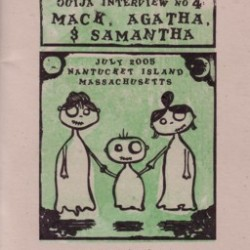 Ouija Interviews #4: Mack, Agatha & Samantha by Sarah Becan