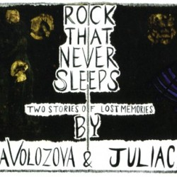 Rock That Never Sleeps by Olga Volozova & Juliacks
