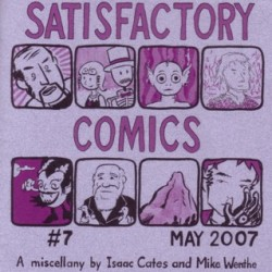 Satisfactory Comics #7 by Isaac Cates &#038; Mike Wenthe