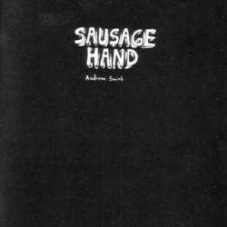 Sausage Hand by Andrew Smith