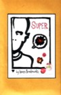 Super #1 by Kevin Breslawski