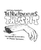 The New Adventures of the Spit by Matthew Teardrop