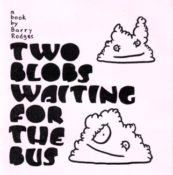 Two Blobs Waiting for the Bus by Barry Rodges